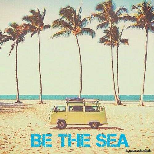 be the sea
